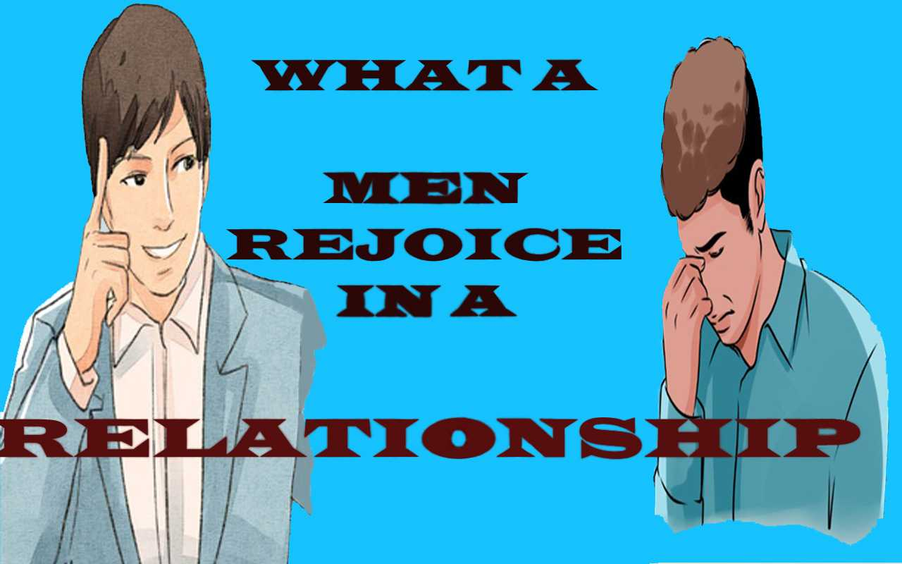 What a Men Rejoice in a Relationship