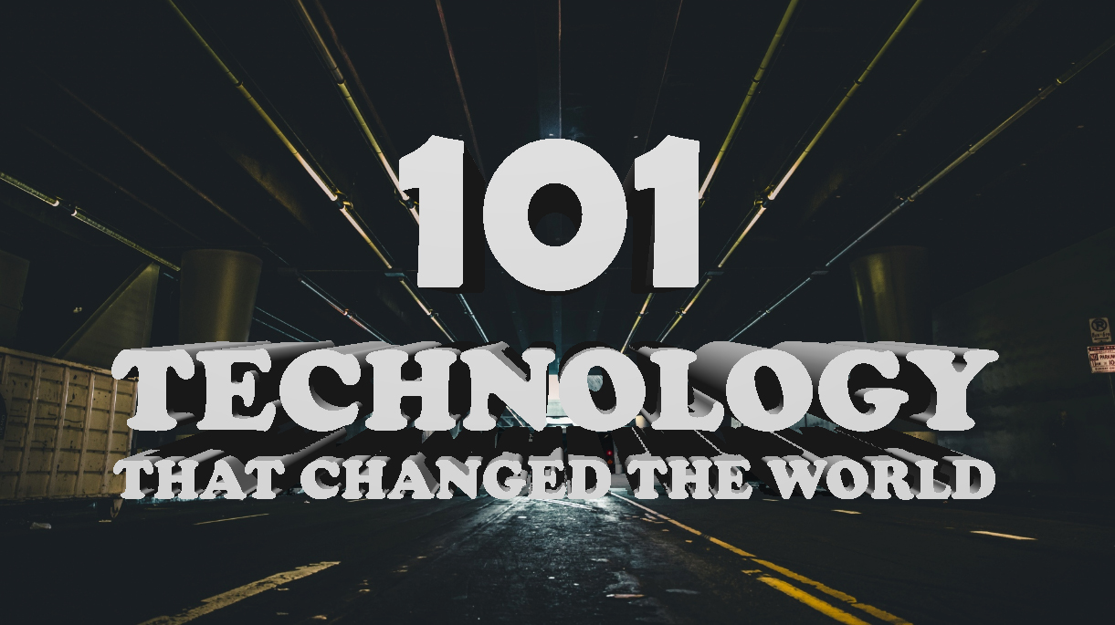 101 inventions That Changed The World - Part 2