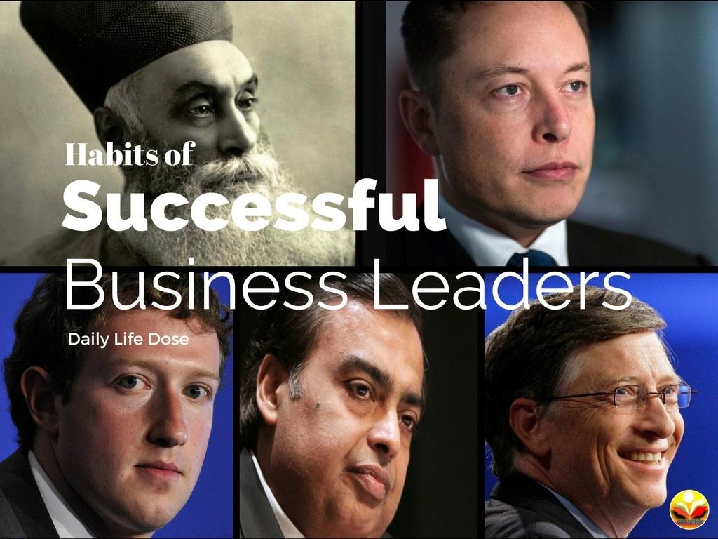 Habits of Successful Business Leaders - Entrepreneur Skills