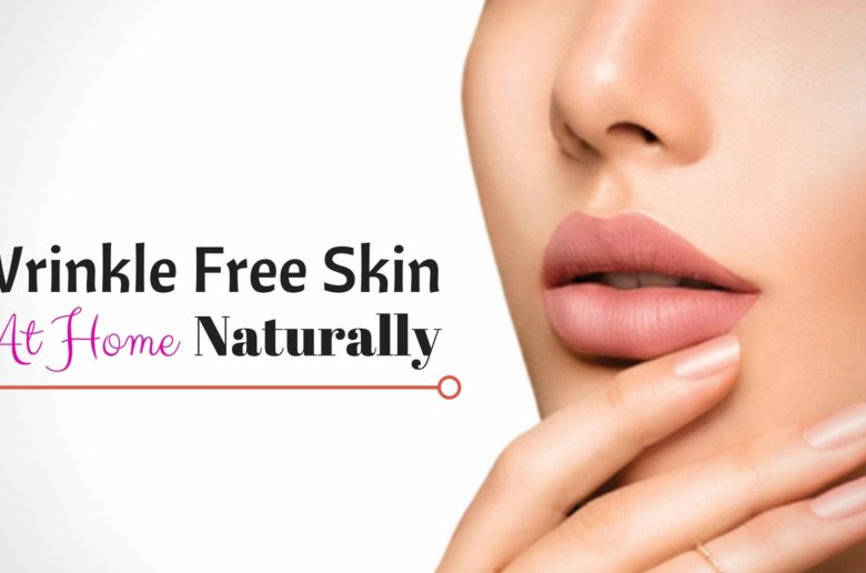 Wrinkle Free Skin Naturally