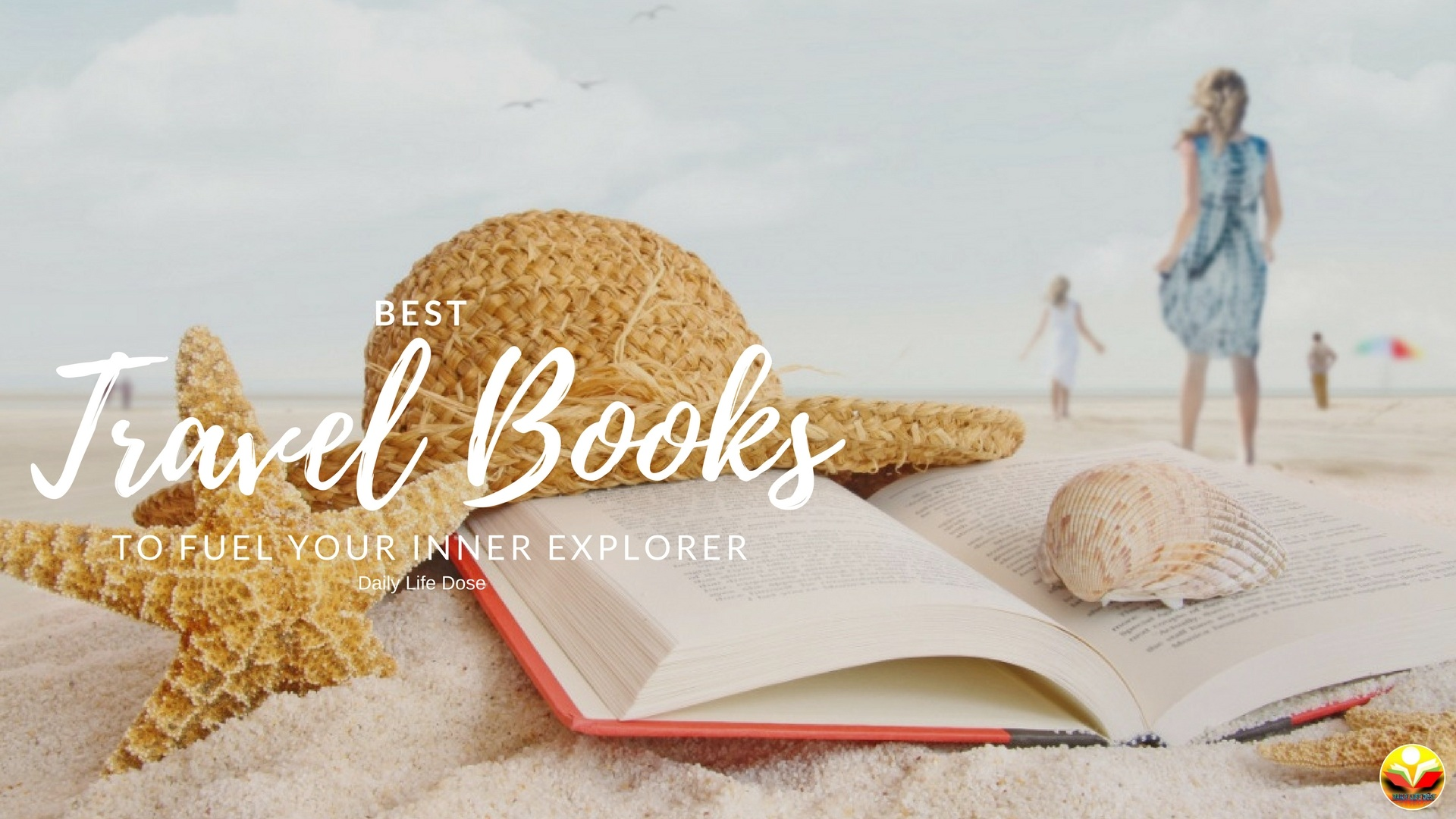 The Best Travel Books to Fuel Your Inner Explorer