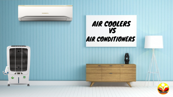 Air coolers vs Air conditioners
