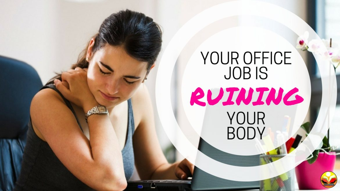 5 Ways Your Office Job is Ruining Your Body - Health Guide