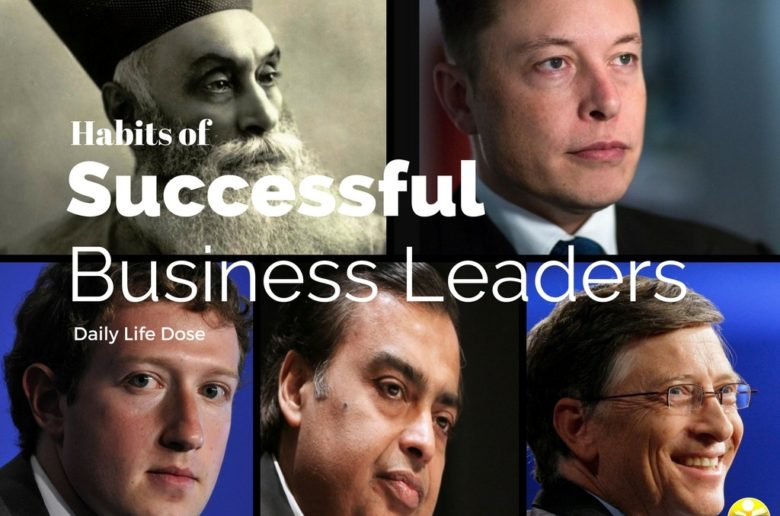 Habits of Successful Business Leaders - Entrepreneur Skills